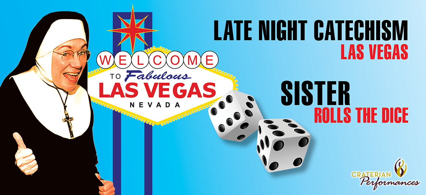 Late Nite Catechism Las Vegas - Sister Rolls the Dice