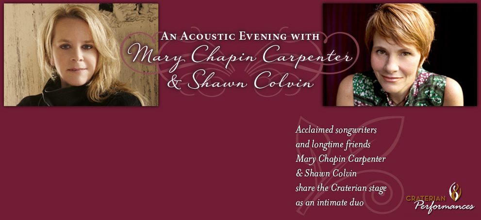 An Acoustic Evening with Mary Chapin Carpenter  & Shawn Colvin On Stage Together