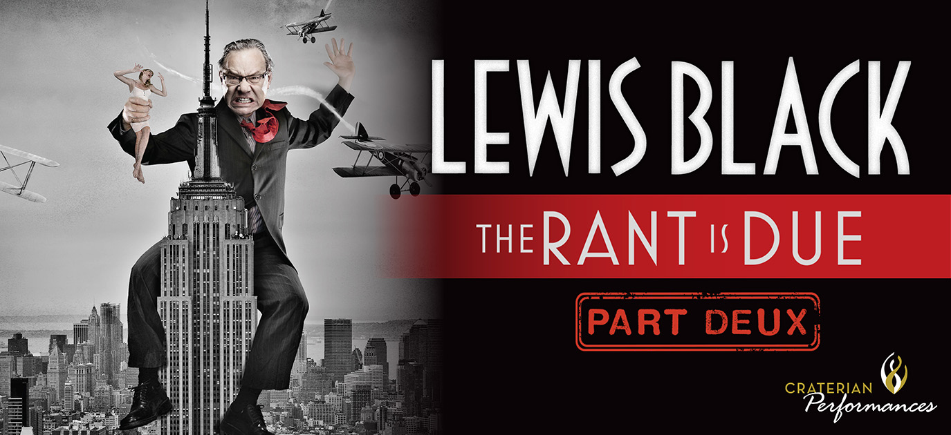 LEWIS BLACK, The RANT is DUE, Part Deux